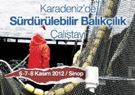 Karadeniz de Sürdürülebilir Balýkçýlýk Çalýþtayý